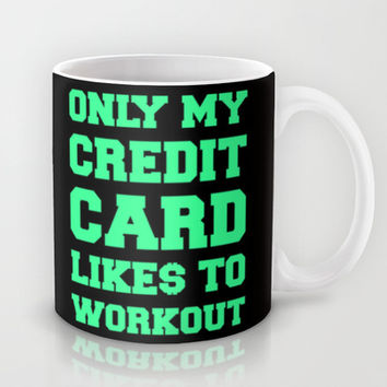 Only My Credit Card Likes To Work Out Mug by LookHUMAN