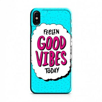 Good Vibes Today iPhone X Case