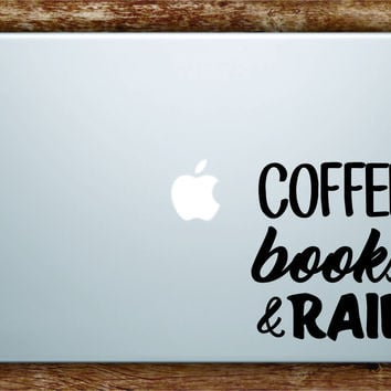 Coffee Books and Rain Laptop Decal Sticker Vinyl Art Quote Macbook Apple Decor Quote Cute Funny