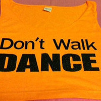 Don't Walk DANCE Neon Crop Top
