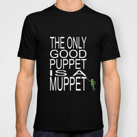 The Only Good Puppet is a Muppet T-shirt by Kristyn Kubiak