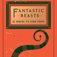 Fantastic Beasts and Where to Find Them (Hogwarts Library Book) by J. K. Rowling, Newt Scamander |, Hardcover | Barnes & Noble®