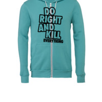 Do Right And Kill Everything - Unisex Full-Zip Hooded Sweatshirt