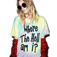 WHERE THE HELL AM I PERFECT TEE