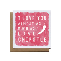 I Love Chipotle Card