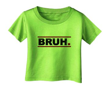 Bruh Text Only Infant T-Shirt