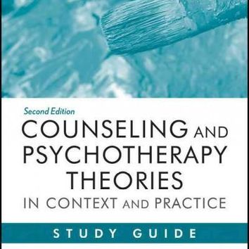 Counseling and Psychotherapy Theories in Context and Practice: Skills, Strategies, and Techniques: Counseling and Psychotherapy Theories in Context and Practice