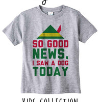 So Good News I Saw A Dog Today Christmas Elf Heather Grey / White Toddler Kids T Shirt Clothes Gift