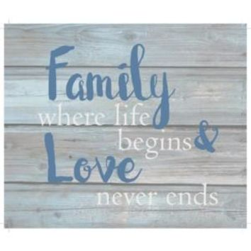 Family where life begins & love never ends  Wash out Grey background 10 inch x 12 inch