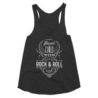 Flower Child with a Rock & Roll Soul, festival style, hippie, boho, gypsy, girls night, racerback tank, graphic tee, Yoga, concert, music