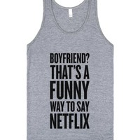 Funny Way To Say Netflix-Unisex Athletic Grey Tank