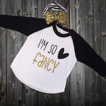 Toddler Girl, kids Shirt, Toddler Hipster, I'm So Fancy, Girl Toddler Clothes, Hipster Toddler Shirt, Toddler Baseball Shirt, black and gold