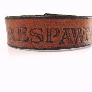 Respawn Leather Bracelet , Gamer Bracelet ,Hand Stamped , Hand Tooled, Leather Jewelry