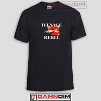 Teenage Rebel Funny Graphic Tees, Funny Quotes Tee Shirts