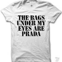 The Bags Under My Eyes Are Prada