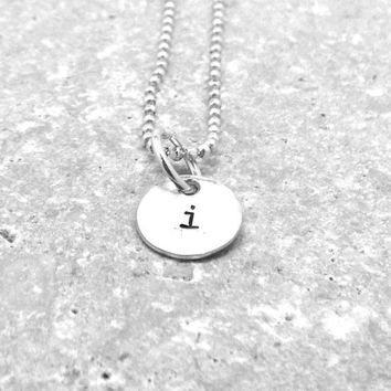 Tiny Initial Necklace, Letter i Pendant, Personalized Necklace, Hand Stamped Small Initial Pendant, Sterling Silver Jewelry