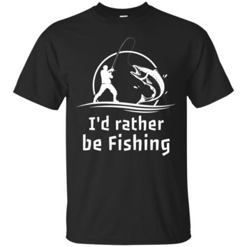 I'd Rather Be Fishing Funny Fisherman T-shirt