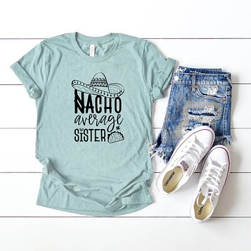 Nacho Average Sister Short Sleeve Graphic Tee