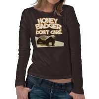Honey Badger Don't Care shirt from Zazzle.com
