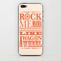 Rock Me Mama Like A Wagon Wheel iPhone & iPod Skin by Sorority Pin