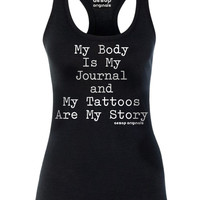 """Women's """"My Body Is My Journal And My Tattoos Are My Story"""" Tank by Aesop Originals (Black)"""