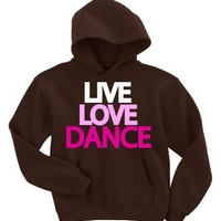 Live Love Dance Womens and Childrens Chocolate Hooded Sweatshirt Hoodie