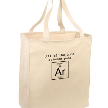 All of the Good Science Puns Argon Large Grocery Tote Bag