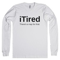 iTired There's A Nap For That-Unisex White T-Shirt