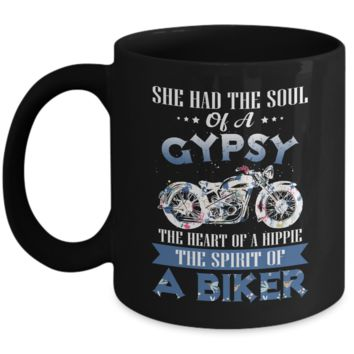 She Had The Soul Of A Gypsy The Heart Of A Hippie The Spirit Of A Biker Mug