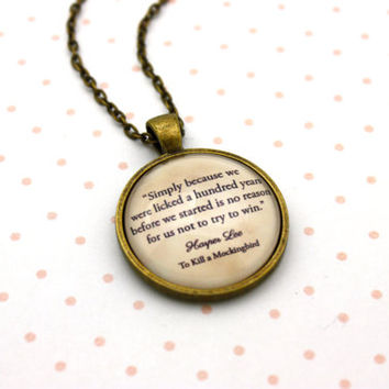 To Kill A Mockingbird, 'No Reason For Us Not To Try To Win', Harper Lee Quote Necklace or Keychain