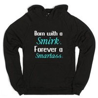 Born With A Smirk. Forever A Smartass Hoodie-Unisex Black Hoodie