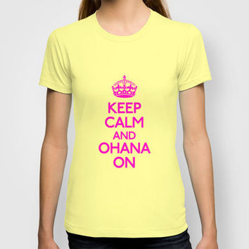Keep Calm and Ohana On T-shirt by productoslocos | Society6