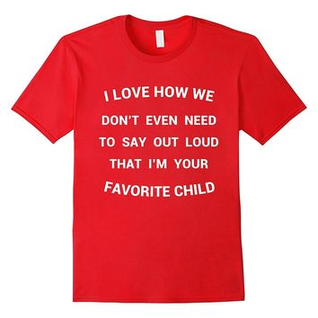 Favorite Child Shirt Funny Dad Fathers Day Gift Daughter Son