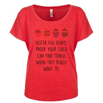 Easter Egg Hunts: Proof Your Child Can Find Things When They Really Want To. Women's Dolman