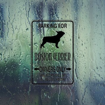 Parking for Boston Terrier Owners Only Sign Die Cut Vinyl Outdoor Decal (Permanent Sticker)