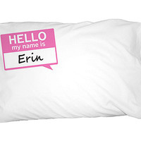Erin Hello My Name Is Pillowcase
