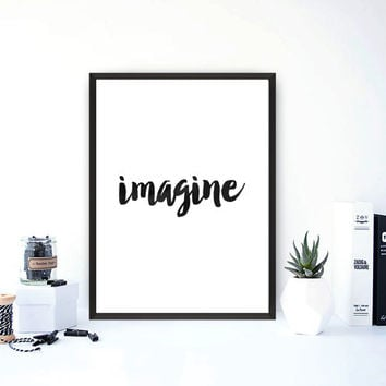 Imagine print // inspirational poster // black and white typographic wall art // minimalistic home decor poster Inspirational quote