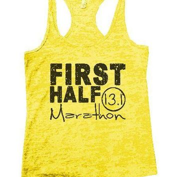 First Half Marathon 13.1 Burnout Tank Top By Funny Threadz
