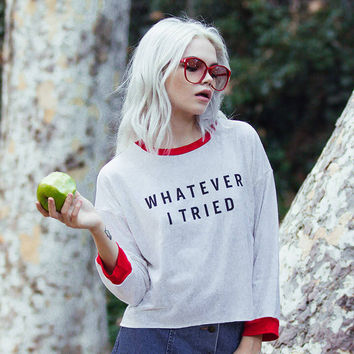 Whatever I Tried Crop Sweatshirt