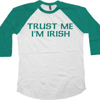 Funny Irish T Shirt St Patricks Day TShirt Irish Pride St Pattys Day Outfit St Paddys Shirt St Pats Trust Me I'm Irish Baseball Tee - SA747