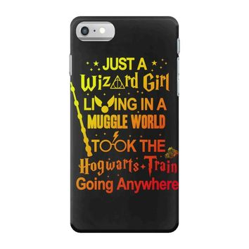 Just A Wizard Girl Living In A Muggle World iPhone 7 Case
