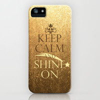 Keep Calm and Shine On iPhone Case by Textures&Moods by Belle13 | Society6