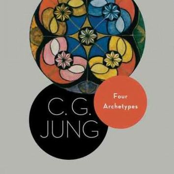 Four Archetypes (Bollingen Series XX: The Collected Works of C. G. Jung Volume 9, Part 1)