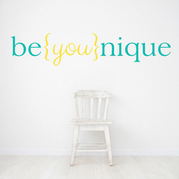 Motivational Quotes - Gift for Her - Gift for Women - Be you nique - Beyounique - girls room decal - nursery decal - Wall Stickers - Wall Decals