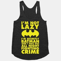 I'm Not Lazy I'm Secretly Batman