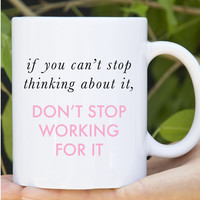 Don't Stop Working Mug