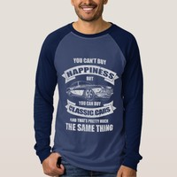 You Can't Buy Happiness You Can Buy Classic Cars T-Shirt