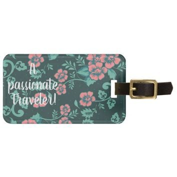 Passionate traveler floral texture travel tag