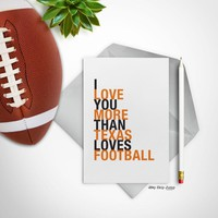 I Love You More Than Texas Loves Football greeting card, orange and black