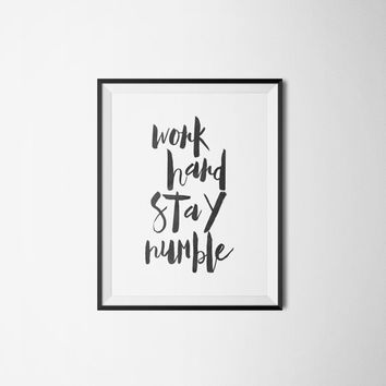 motivational wall decor,work hard stay numble,black and white home decor,office decor,modern wall decor,instant download